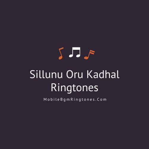 Sillunu oru Kadhal Bgm Ringtones Download