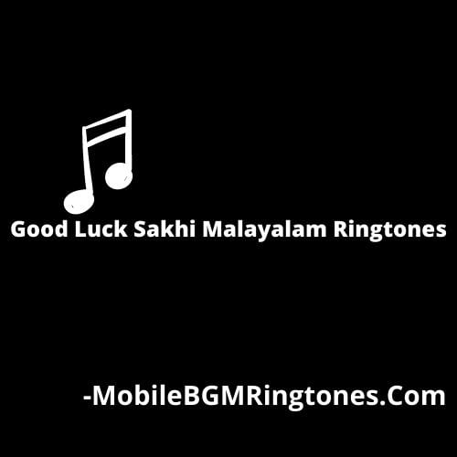 Good Luck Sakhi Malayalam Ringtones