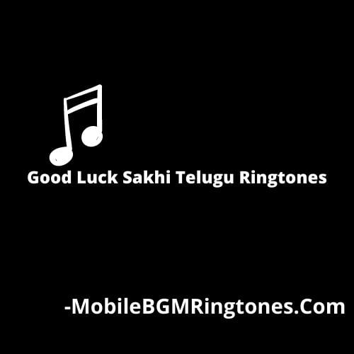 Good Luck Sakhi Telugu Ringtones