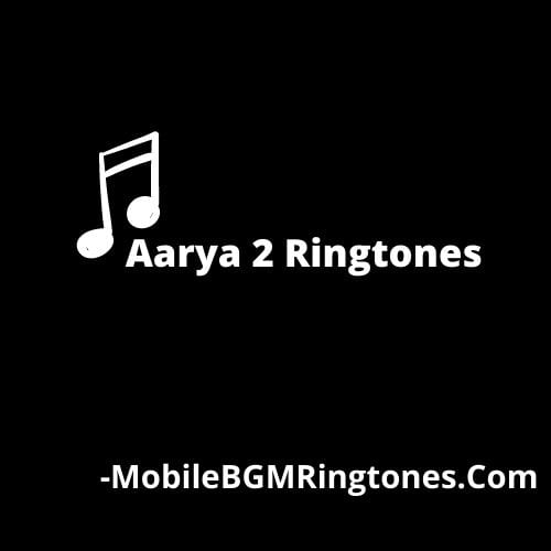 Aarya 2 Ringtones BGM Mp3 Download Telugu