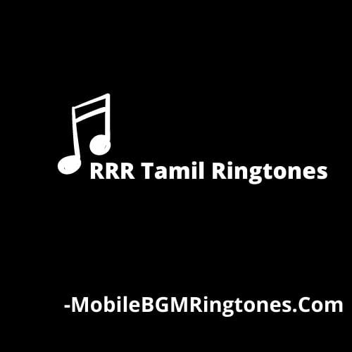 RRR Tamil Ringtones and BGM Mp3 Download