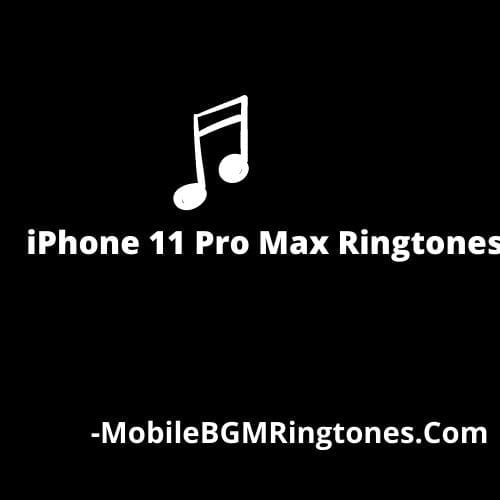iPhone 11 Pro Max Ringtones Download [Latest Added]