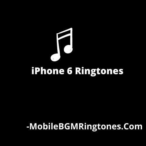 iPhone 6 Ringtones Download [Latest Added]