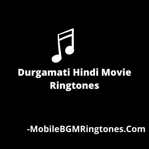 Durgamati Hindi Movie Ringtones [Download]
