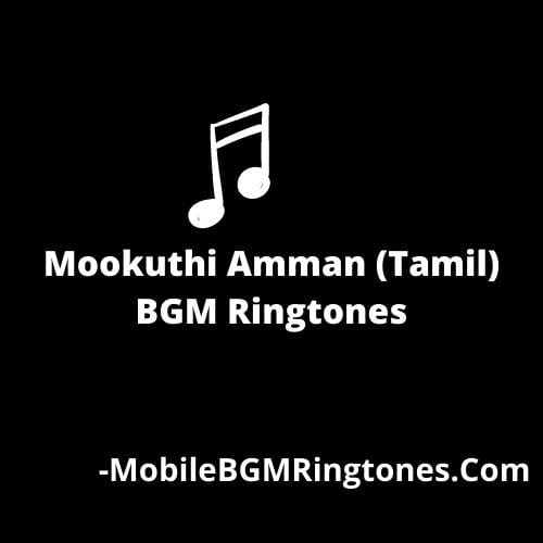Mookuthi Amman (Tamil) BGM Ringtones [Download]