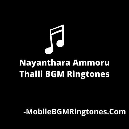 Nayanthara Ammoru Thalli BGM Ringtones [Download]