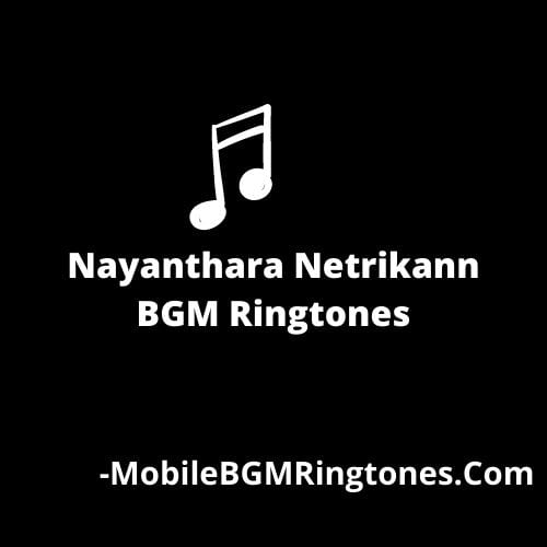 Nayanthara Netrikann Ringtones BGM Ringtone [Download]
