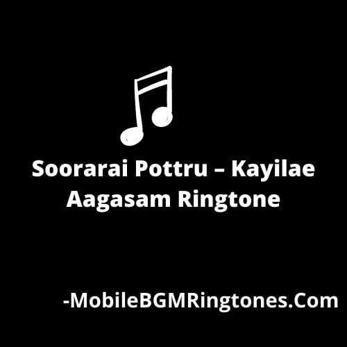 Soorarai Pottru – Kayilae Aagasam Ringtone Download