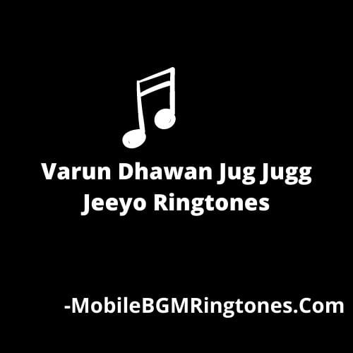 Varun Dhawan Jug Jugg Jeeyo Ringtones and BGM Mp3 Download (Hindi)