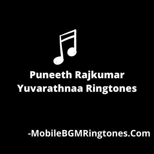 Yuvarathnaa Ringtones and BGM Mp3 Download (Kannada) Puneeth Rajkumar