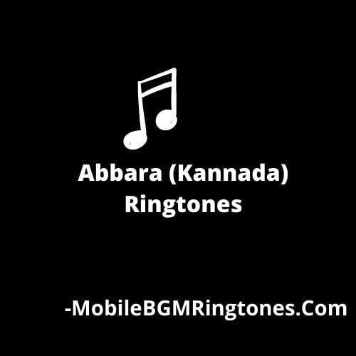 Abbara (Kannada) Ringtones BGM Download