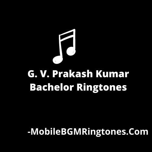 G. V. Prakash Kumar Bachelor Ringtones BGM Mp3 Download (Tamil)