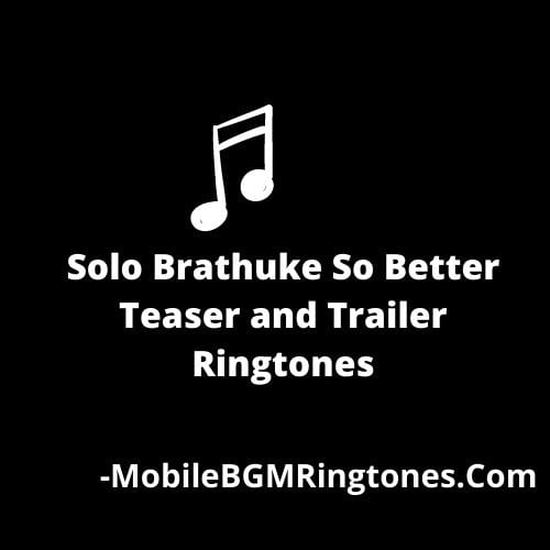 Solo Brathuke So Better Teaser and Trailer Ringtones