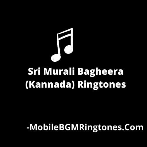 Sri Murali Bagheera (Kannada) Ringtones BGM Download