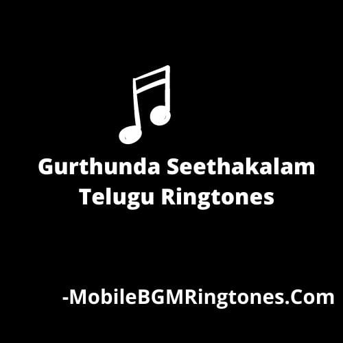 Gurthunda Seethakalam Ringtones BGM Mp3 Download (Telugu)