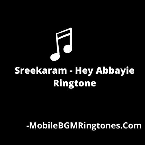 Sreekaram - Hey Abbayie Ringtone [Free Download]