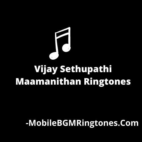 Maamanithan Ringtones BGM [Free Download] (Tamil) 2021