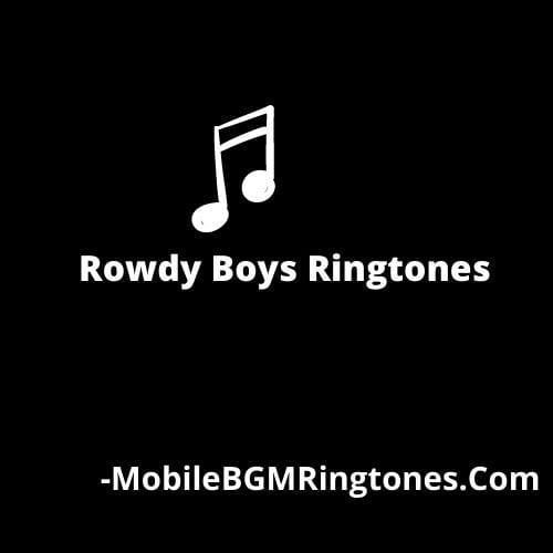 Rowdy Boys Ringtones BGM [Download]